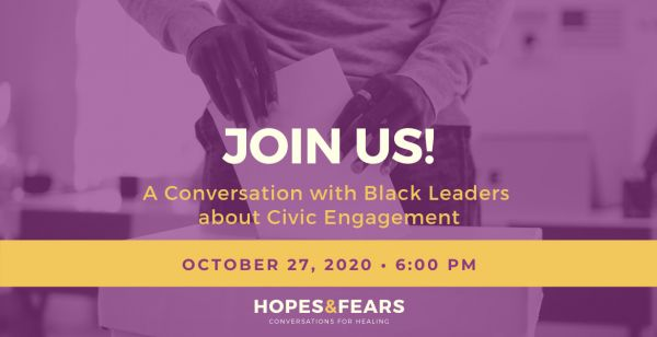 Hopes & Fears, Black Leaders, civic engagement